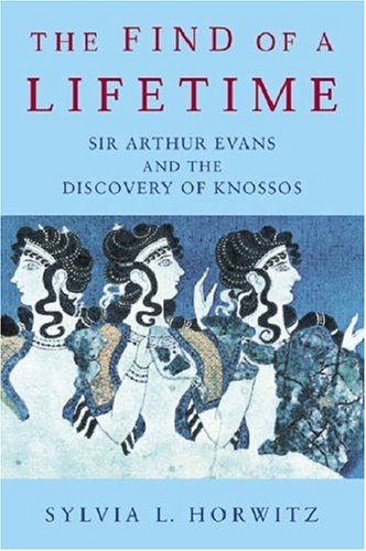 9781842122211: The Find of a Lifetime: Sir Arthur Evans and the Discovery of Knossos