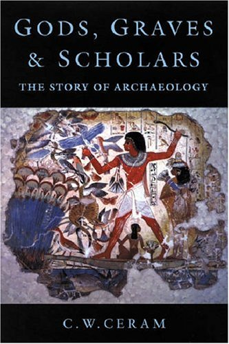 9781842122228: Gods, Graves and Scholars: The Story of Archaeology