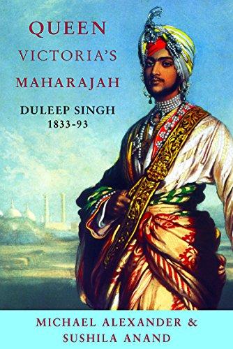 Queen Victoria's Maharajah: Duleep Singh 1838-93: Anand, Sushila