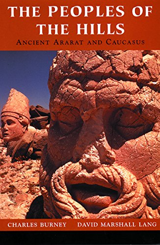 9781842122525: The Peoples of the Hills: Ancient Ararat and Caucasus (History of Civilization series)