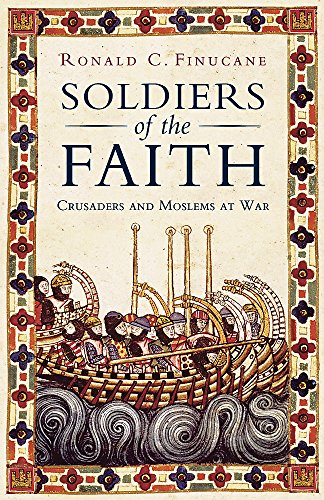 9781842122631: Soldiers of the Faith: Crusaders and Moslems at War