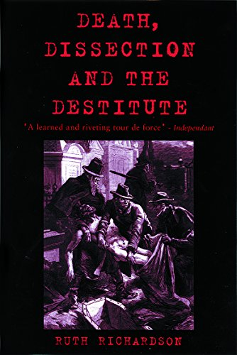 9781842122778: Death, Dissection and the Destitute: The Politics of the Corpse in Pre-Victorian Britain