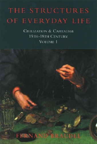9781842122877: The Structures of Everyday Life: Civilization and Capitalism 15th-18th Century: 1: Structure of Everyday Life Vol 1 (Civilization & Capitalism)