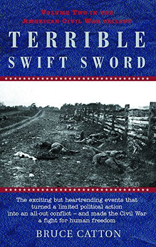 Terrible Swift Sword: Volume Two in the American Civil War Trilogy: Catton, Bruce