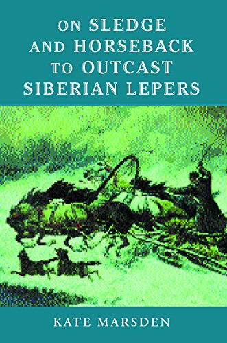 9781842123973: On Sledge and Horseback to Outcast Siberian Lepers