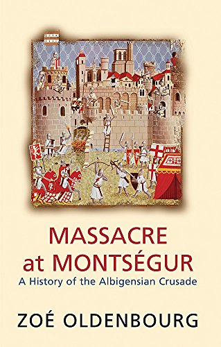 9781842124284: Massacre at Montsegur: A History of the Albigensian Crusade