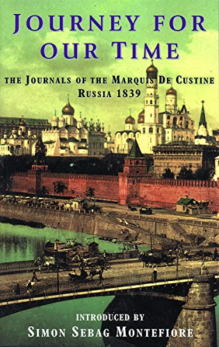9781842124369: Journey for Our Time: The Journals of the Marquis De Custine Russia 1839