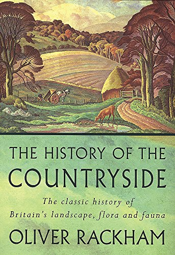 9781842124406: The History of the Countryside: The Classic History of Britain's Landscape, Flora and Fauna
