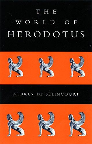 The World of Herodotus: de Selincourt, Aubrey