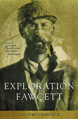 Exploration Fawcett: Fawcett, Col. Percy