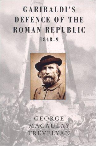 9781842124727: Garibaldi's Defence of the Roman Republic 1848-9 (Phoenix Press)