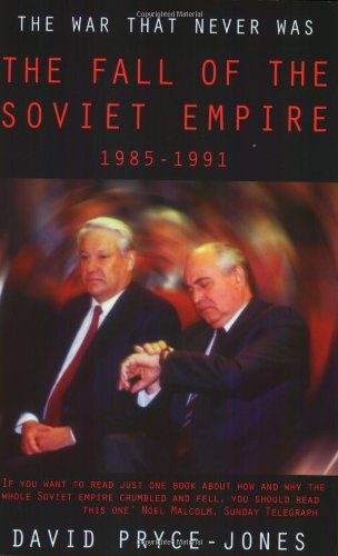 9781842125168: The War that Never Was: The Fall of the Soviet Empire 1985 - 1991