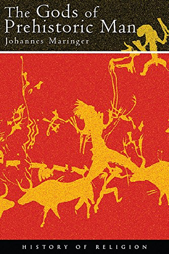 The Gods of Prehistoric Man (History of: Maringer, Johannes