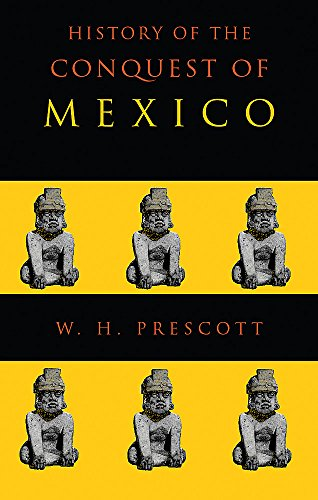 9781842125748: History of the Conquest of Mexico