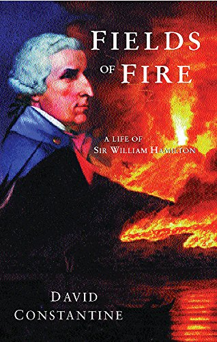 9781842125816: Fields of Fire: A Life of Sir William Hamilton