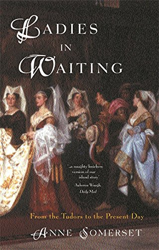 9781842125960: Ladies in Waiting: From the Tudors to the Present Day