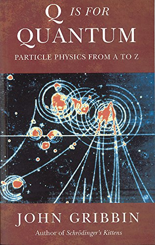9781842126042: Q is for Quantum: Particle Physics from A to Z (Phoenix Giants)