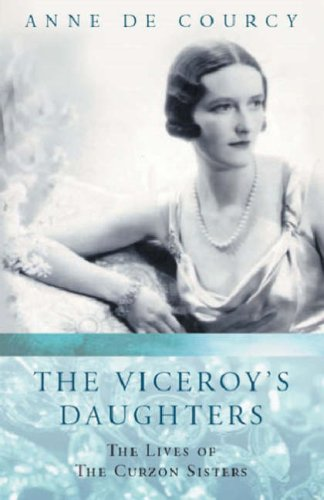 9781842126196: The Viceroy's Daughters: The Lives of the Curzon Sisters (Women in History)