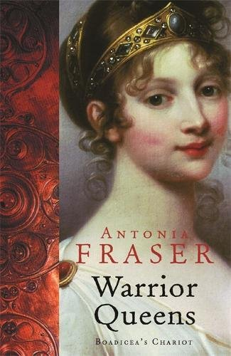 Warrior Queens (WOMEN IN HISTORY): Fraser, Lady Antonia