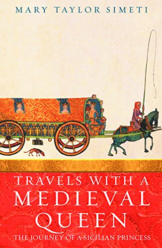 9781842126486: Travels with a Medieval Queen: The Journey of a Sicilian Princess to Reclaim Her Father's Crown