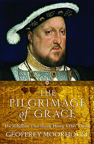 9781842126660: The Pilgrimage of Grace: The Rebellion That Shook Henry VIII's Throne