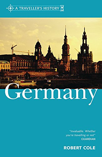 A Traveller's History of Germany: A Brief: Robert Cole