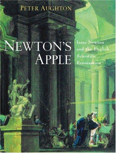 9781842127162: Newton's Apple: Isaac Newton And The English Scientific Renaissance
