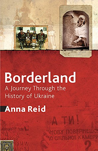 9781842127223: Borderland: A Journey Through the History of the Ukraine