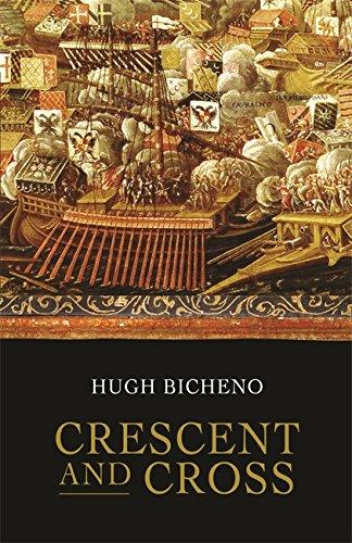 Crescent and Cross: The Battle of Lepanto: Bicheno, Hugh