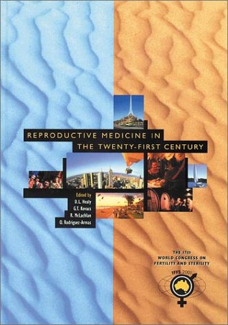 Reproductive Medicine in The Twenty-First Century