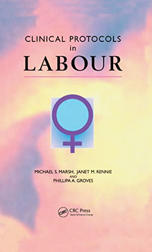 Clinical Protocols in Labour: Michael S. Marsh,