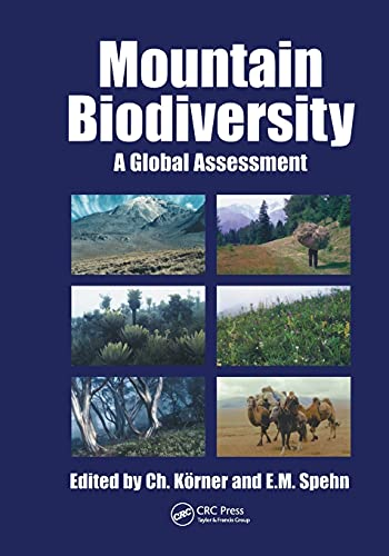 Mountain Biodiversity: A Global Assessment: Korner, Ch.; Spehn, E. M. (eds)