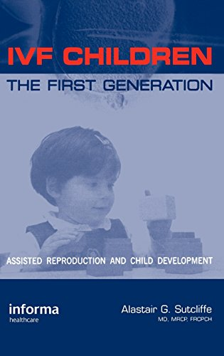 9781842141236: IVF Children: The First Generation: Assisted Reproduction and Child Development