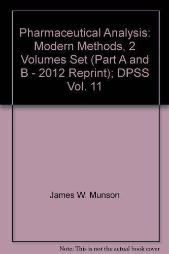 9781842145524: Pharmaceutical Analysis: Modern Methods, 2 Volumes Set (Part A and B - 2012 Reprint); DPSS Vol. 11