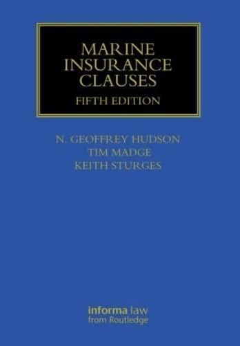 Marine Insurance Clauses: Geoffrey N Hudson,