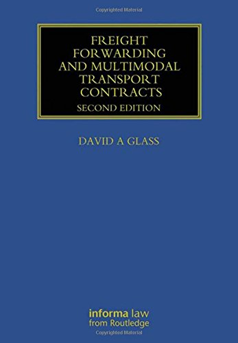 Freight Forwarding and Multi Modal Transport Contracts (Maritime and Transport Law Library): Glass,...
