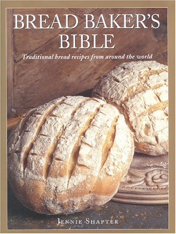 9781842150092: Bread Baker's Bible: Traditional Bread Recipes from Around the World