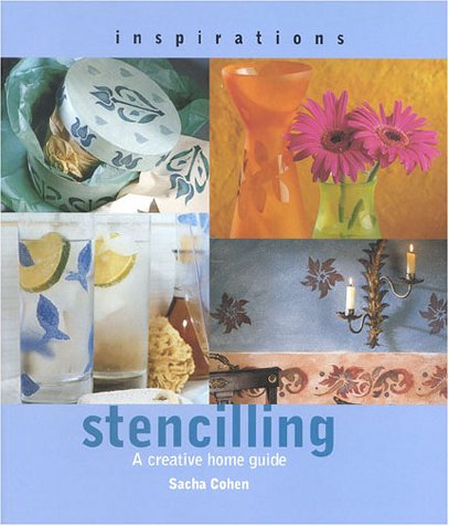 Stenciling: A Creative Home Guide (Inspirations) (1842150502) by Sacha Cohen