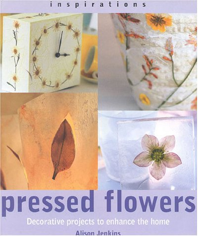 9781842151020: Pressed Flowers: Decorative Projects to Enhance the Home (Inspirations)