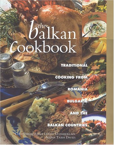 9781842151075: The Balkan Cookbook : Traditional Cooking from Romania, Bulgaria and the Balkan Countries