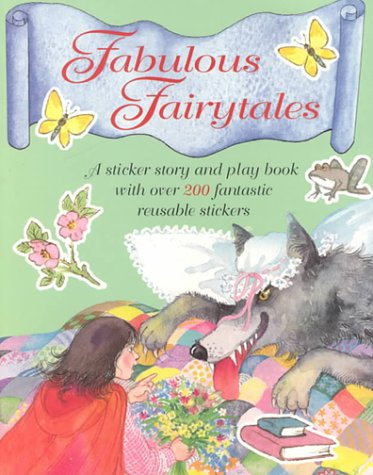 9781842151310: Fabulous Fairytales: A Sticker Story and Play Book with over 200 Fantastic Reusable Stickers (Super Stickers)
