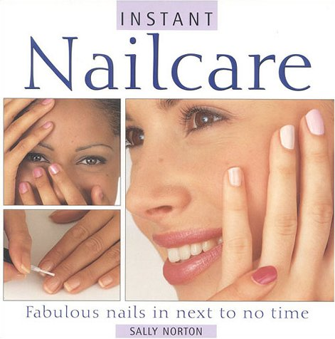 9781842151327: Instant Nailcare: Fabulous Nails in Next to No Time (Essential Beauty)