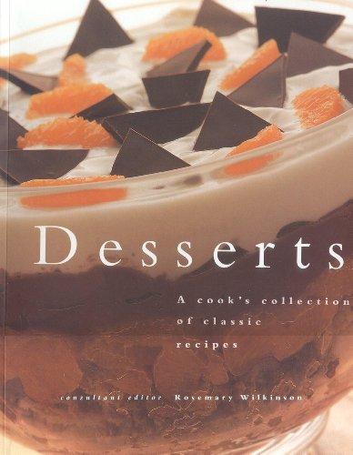 Desserts: A Cook's Collection of Classic Recipes: Wilkinson, Rosemary