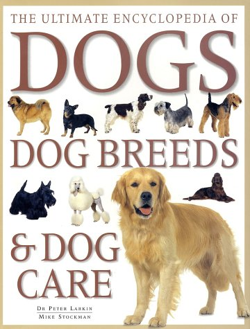 9781842151952: Ultimate Encyclopedia of Dogs, Dog Breeds, And Dog Care