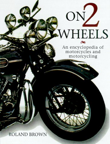 9781842152034: On Two Wheels: An Encyclopedia of Motorcycles and Motorcycling