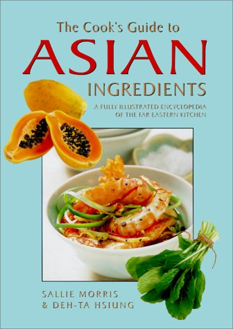 9781842152201: The Cook's Guide to Asian Ingredients: A Fully Illustrated Encyclopedia of the Far Eastern Kitchen