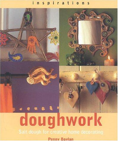 9781842152294: Doughwork: Using Salt Dough for Creative Home Decorating (Inspirations)
