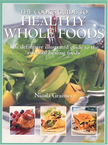 9781842152683: Cook's Guide to Healthy Wholefoods: An Illustrated Guide to the Essential Ingredients for Good Health