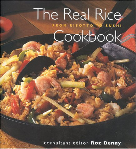 The Real Rice Cookbook: From Risotto to Sushi (1842153048) by Denny, Roz