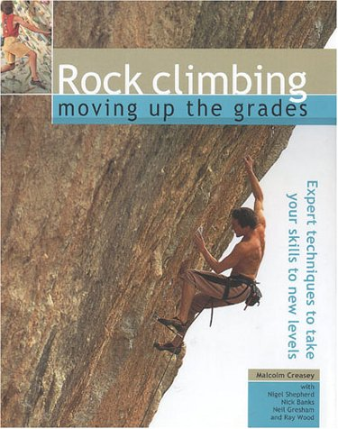 9781842153284: Rock Climbing: Moving Up the Grades: Expert Techniques to Take Your Skills to New Levels
